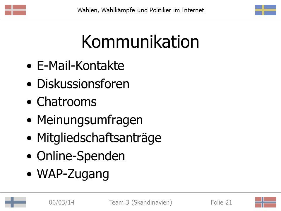 Wahlen, Wahlkämpfe und Politiker im Internet 06/03/14 Folie 20Team 3 (Skandinavien) Live-Video in Dänemark http://www.s-kongres.dk/