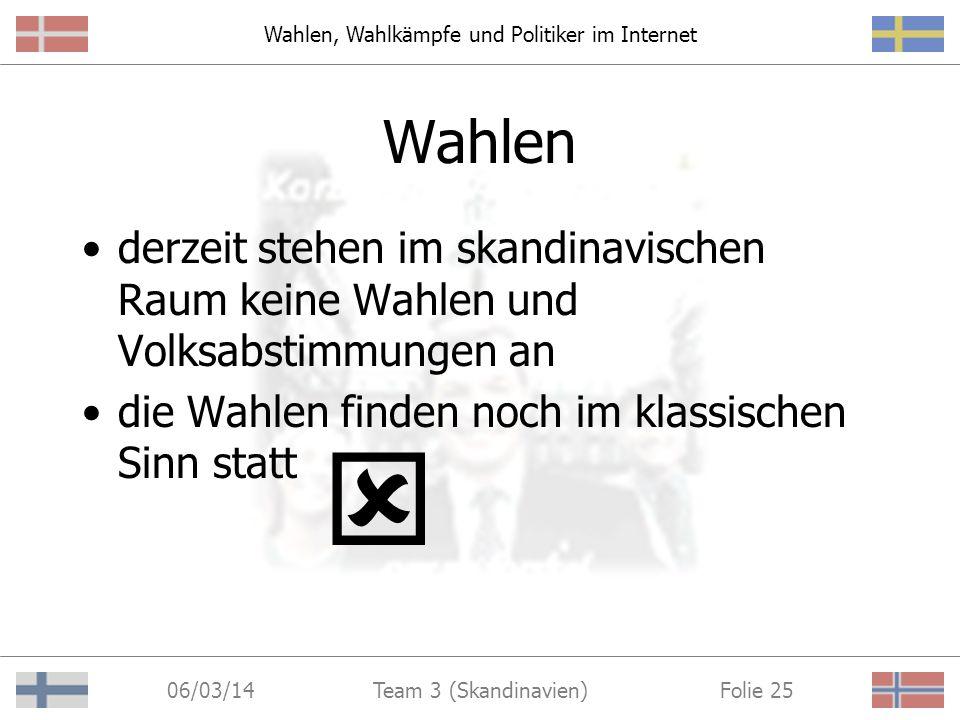 Wahlen, Wahlkämpfe und Politiker im Internet 06/03/14 Folie 24Team 3 (Skandinavien) Meinungsumfragen