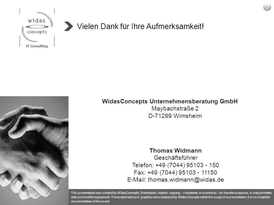 20 Vielen Dank für Ihre Aufmerksamkeit! WidasConcepts Unternehmensberatung GmbH Maybachstraße 2 D-71299 Wimsheim This presentation was created by Wida
