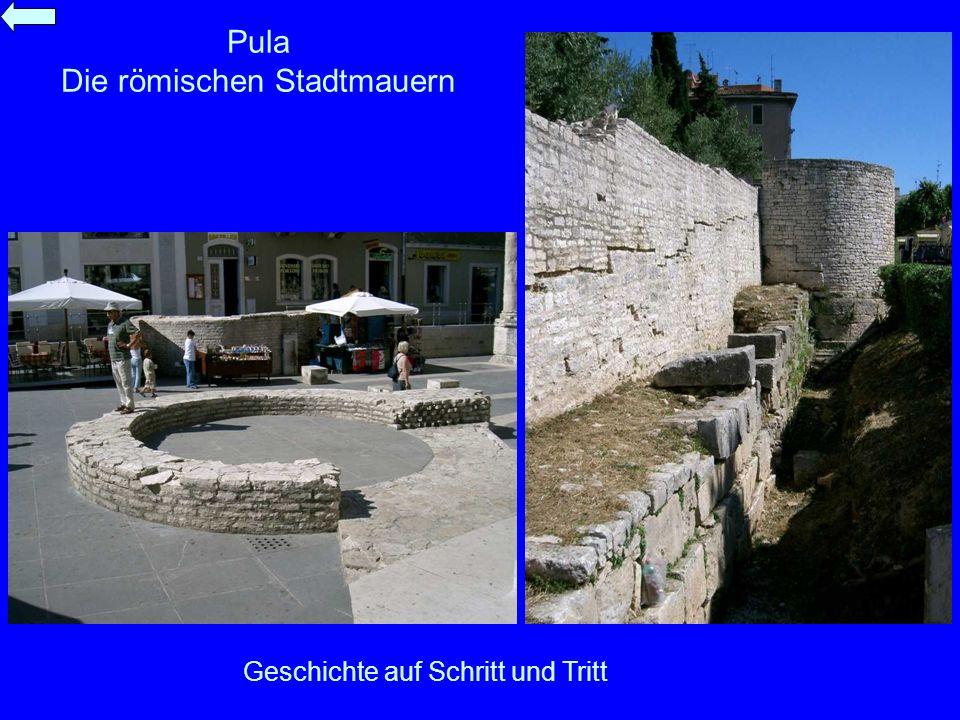 Pula Die römischen Stadtmauern Geschichte auf Schritt und Tritt