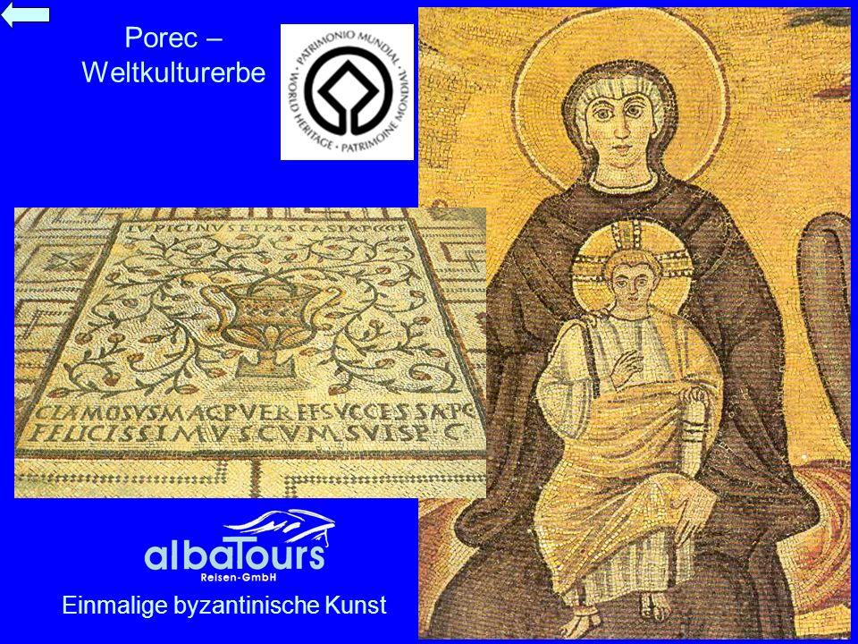 Porec – Weltkulturerbe Einmalige byzantinische Kunst