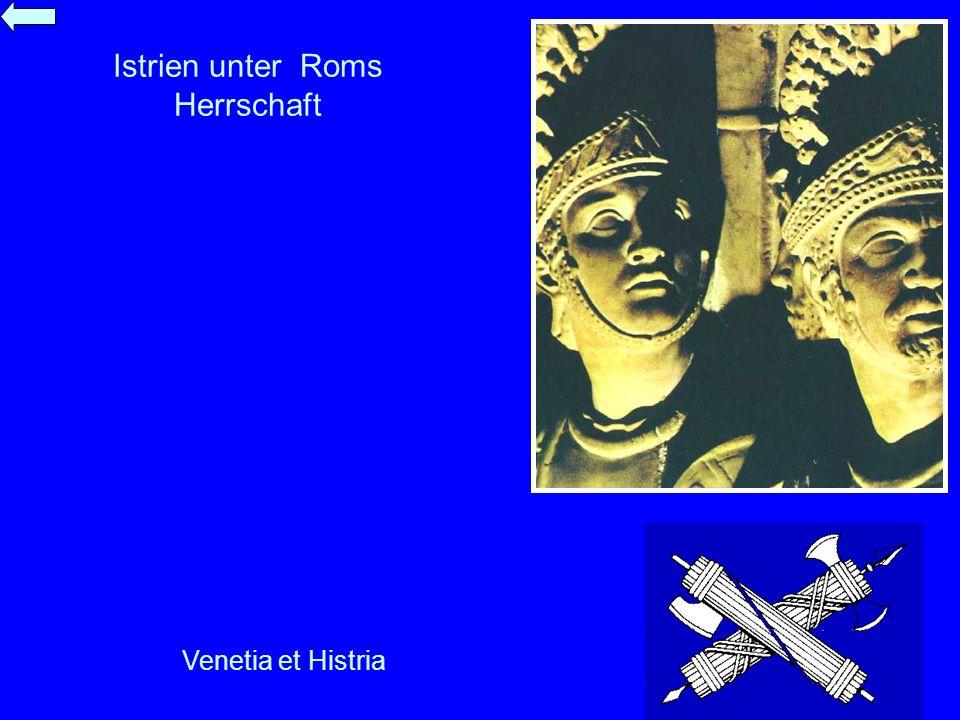 Istrien unter Roms Herrschaft Venetia et Histria