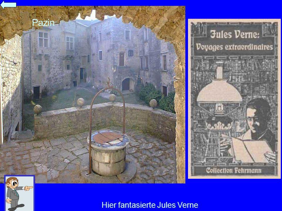 Hier fantasierte Jules Verne Pazin