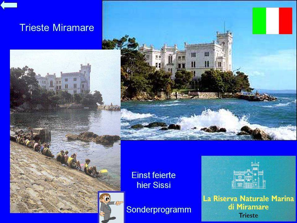 Trieste Miramare Sonderprogramm Einst feierte hier Sissi