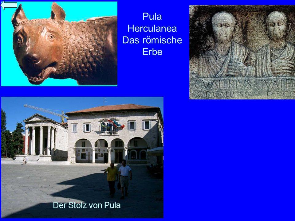 Pula Herculanea Das römische Erbe Der Stolz von Pula
