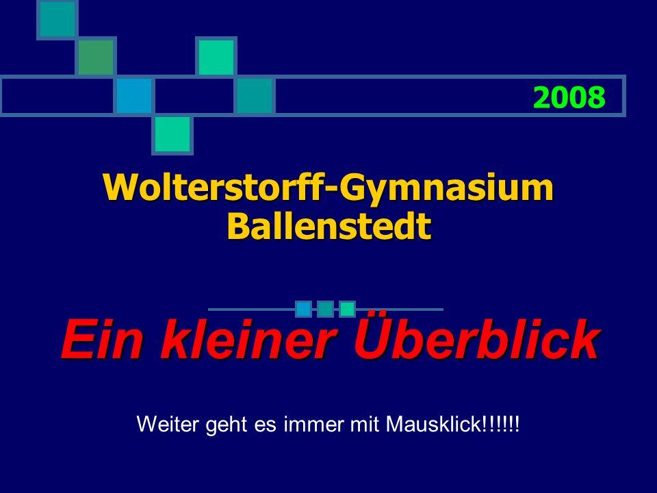 Wolterstorff-Gymnasium Ballenstedt Danke für die Aufmerksamkeit !