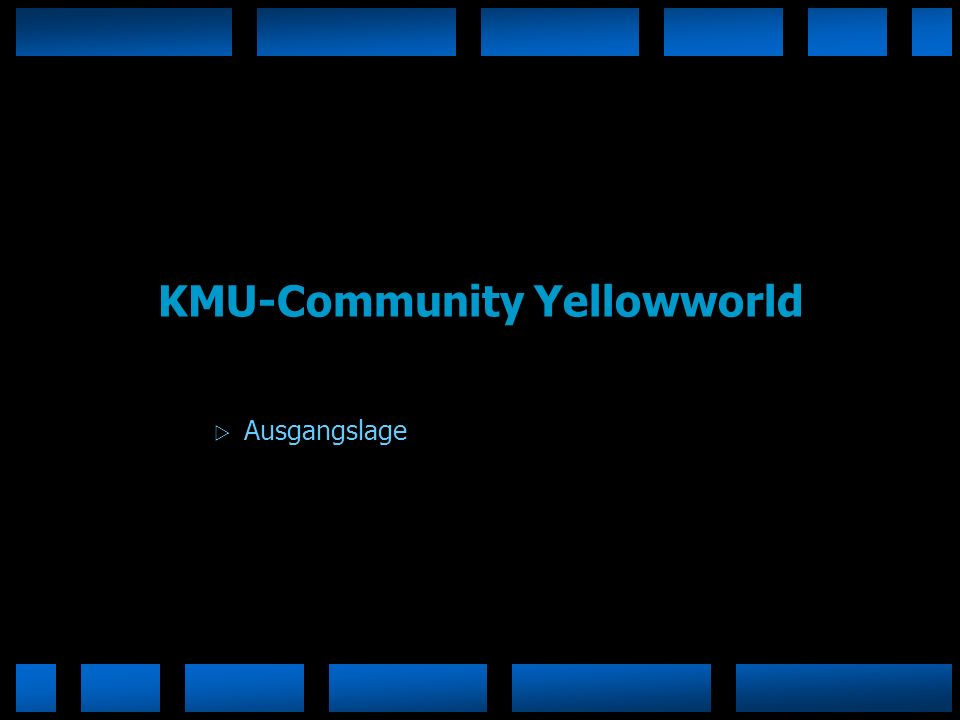 KMU-Community Yellowworld Ausgangslage