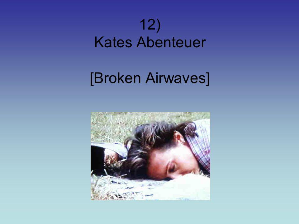 12) Kates Abenteuer [Broken Airwaves]