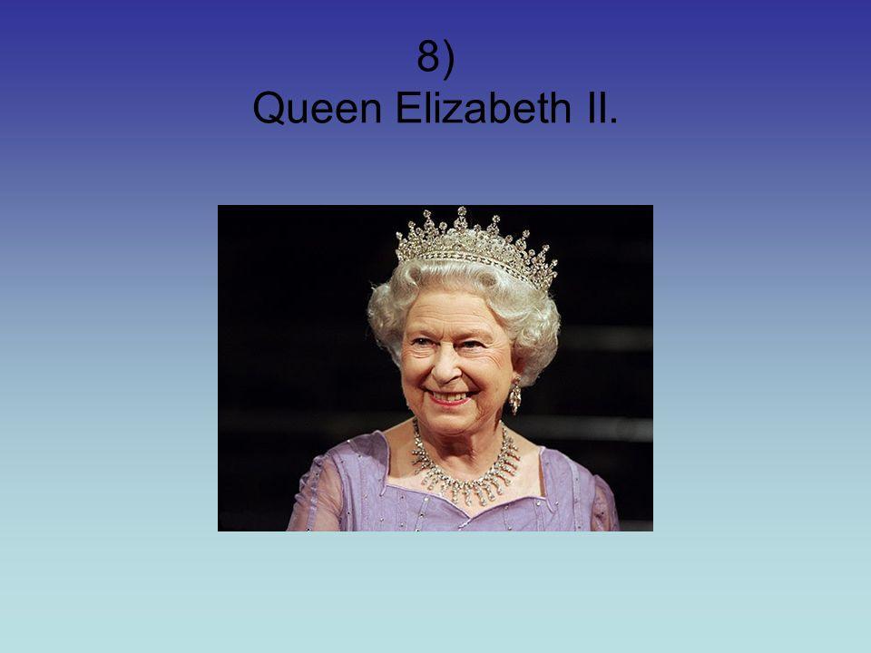 8) Queen Elizabeth II.