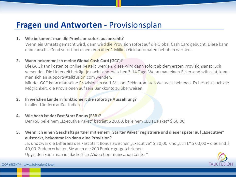 Fragen und Antworten - Provisionsplan 1.Wie bekommt man die Provision sofort ausbezahlt.