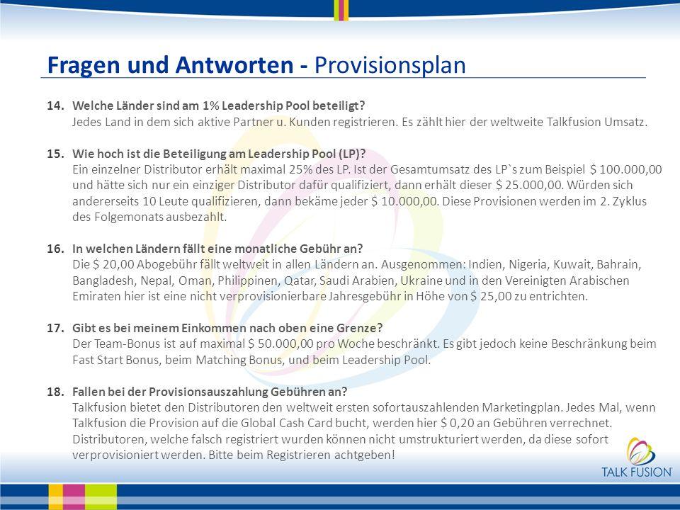 Fragen und Antworten - Provisionsplan 14.Welche Länder sind am 1% Leadership Pool beteiligt? Jedes Land in dem sich aktive Partner u. Kunden registrie