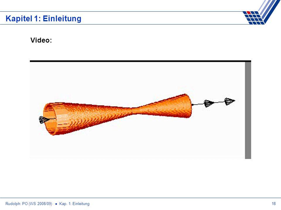 Rudolph: PO (WS 2008/09) Kap. 1: Einleitung18 Kapitel 1: Einleitung Video: