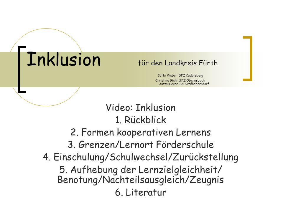 I nklusion für den Landkreis Fürth Jutta Weber SFZ Cadolzburg Christine Giehl SFZ Oberasbach Jutta Klever GS Großhabersdorf Video: Inklusion 1. Rückbl