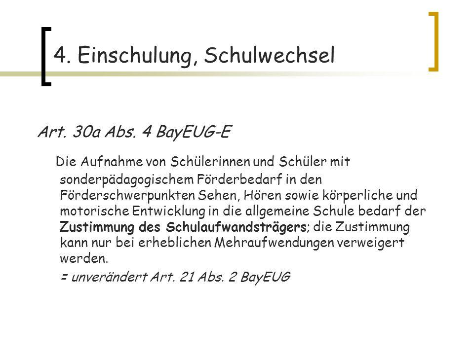 4.Einschulung, Schulwechsel Art. 30a Abs.