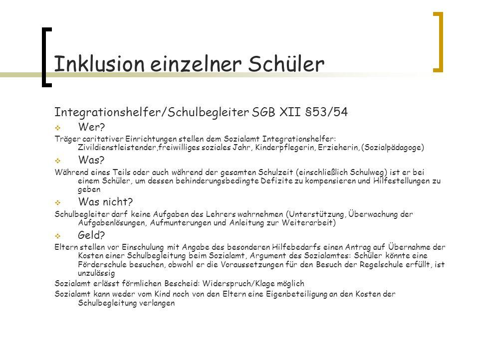 Inklusion einzelner Schüler Integrationshelfer/Schulbegleiter SGB XII §53/54 Wer.