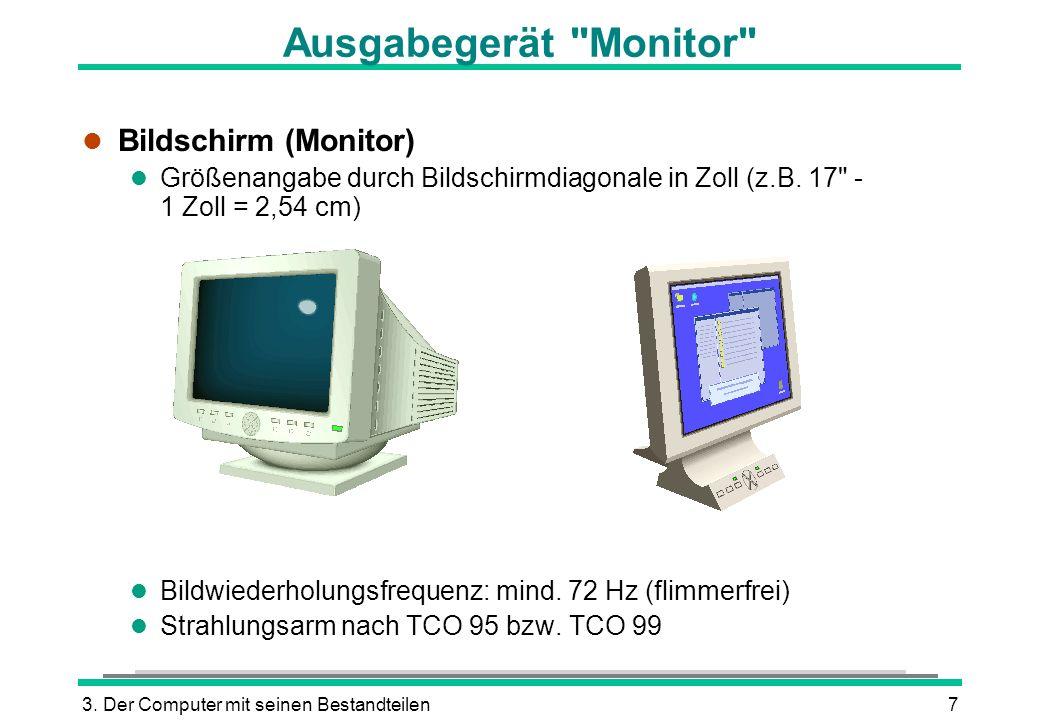 3. Der Computer mit seinen Bestandteilen7 Ausgabegerät