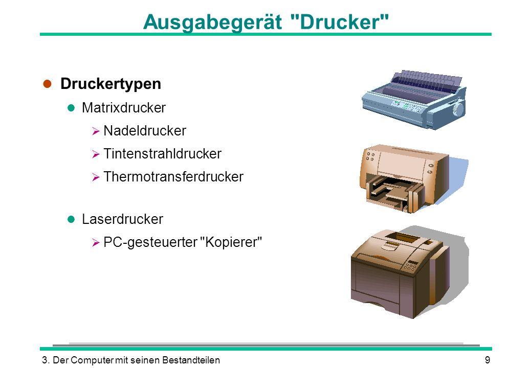 3. Der Computer mit seinen Bestandteilen9 Ausgabegerät
