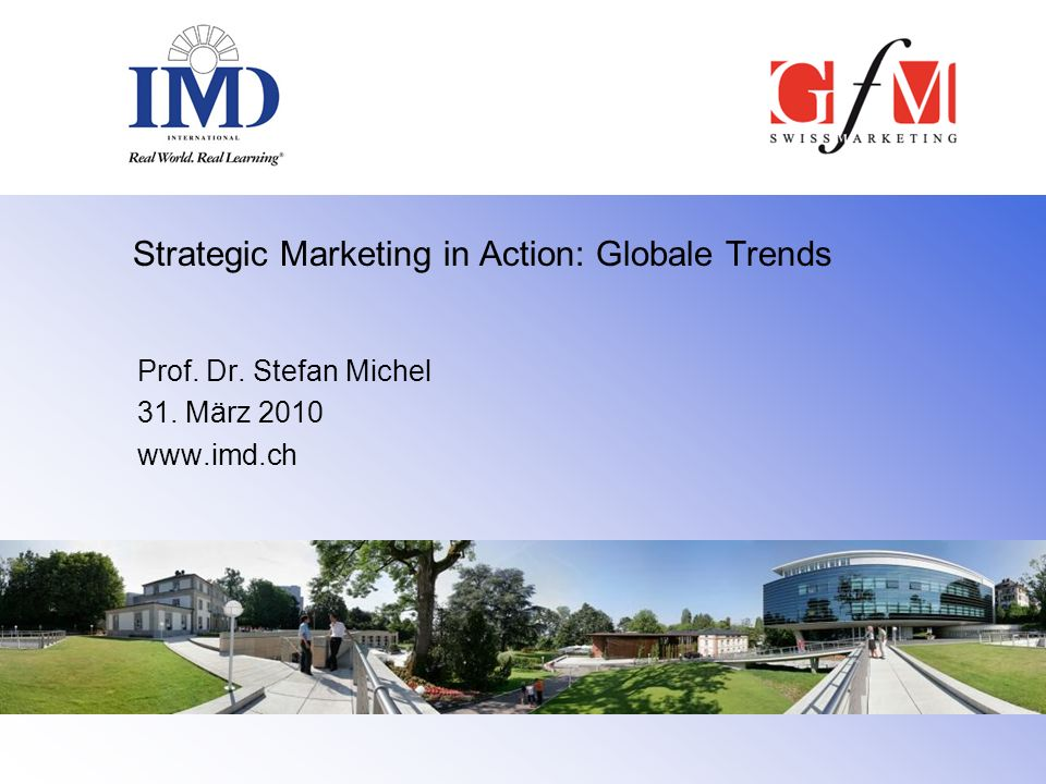 Strategic Marketing in Action: Globale Trends Prof.