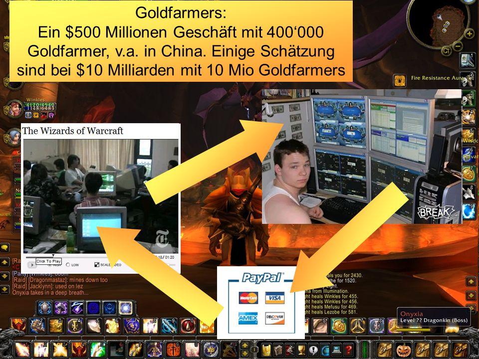 Goldfarmers: Ein $500 Millionen Geschäft mit 400000 Goldfarmer, v.a.