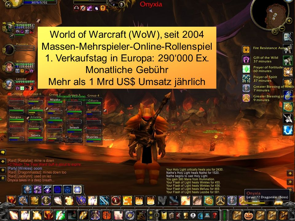 World of Warcraft World of Warcraft (WoW), seit 2004 Massen-Mehrspieler-Online-Rollenspiel 1.