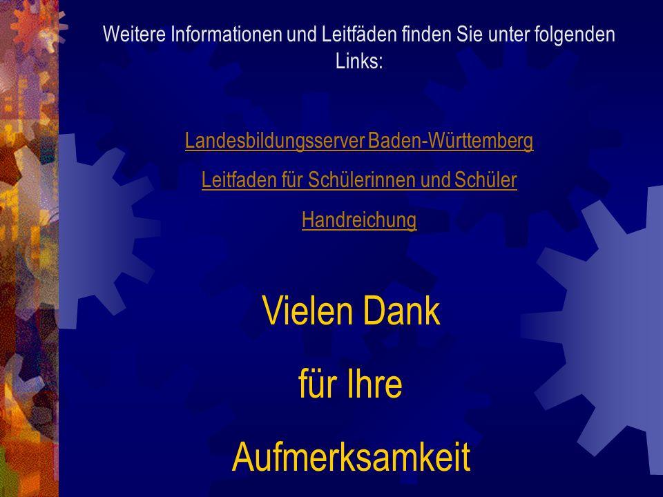 Vielen Dank für Ihre Aufmerksamkeit Weitere Informationen und Leitfäden finden Sie unter folgenden Links: Landesbildungsserver Baden-Württemberg Leitf