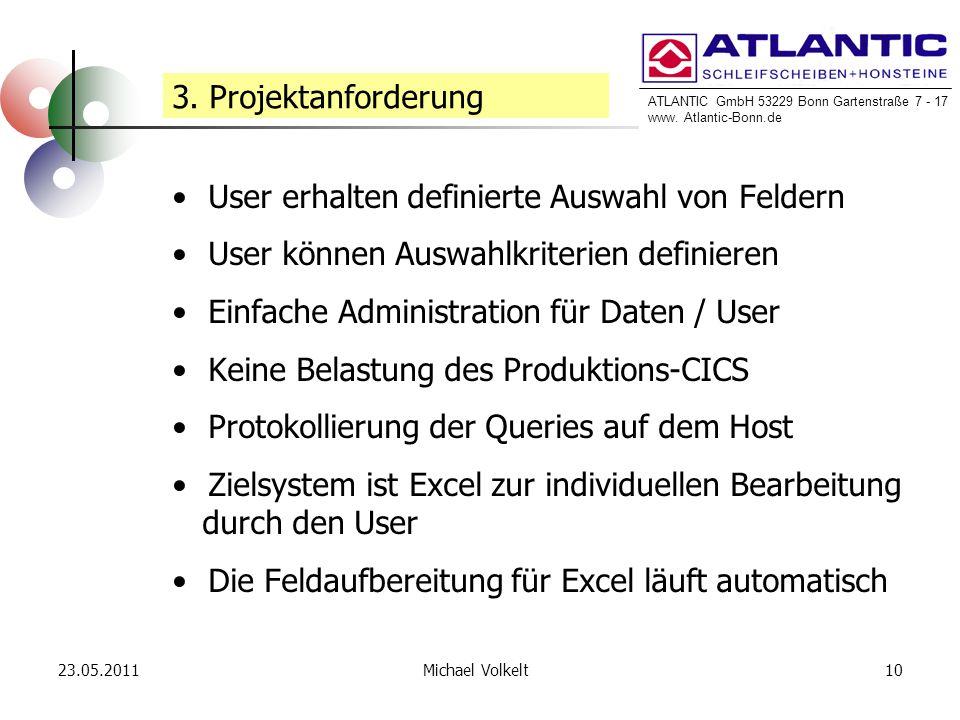 ATLANTIC GmbH 53229 Bonn Gartenstraße 7 - 17 www. Atlantic-Bonn.de 23.05.201110Michael Volkelt User erhalten definierte Auswahl von Feldern User könne