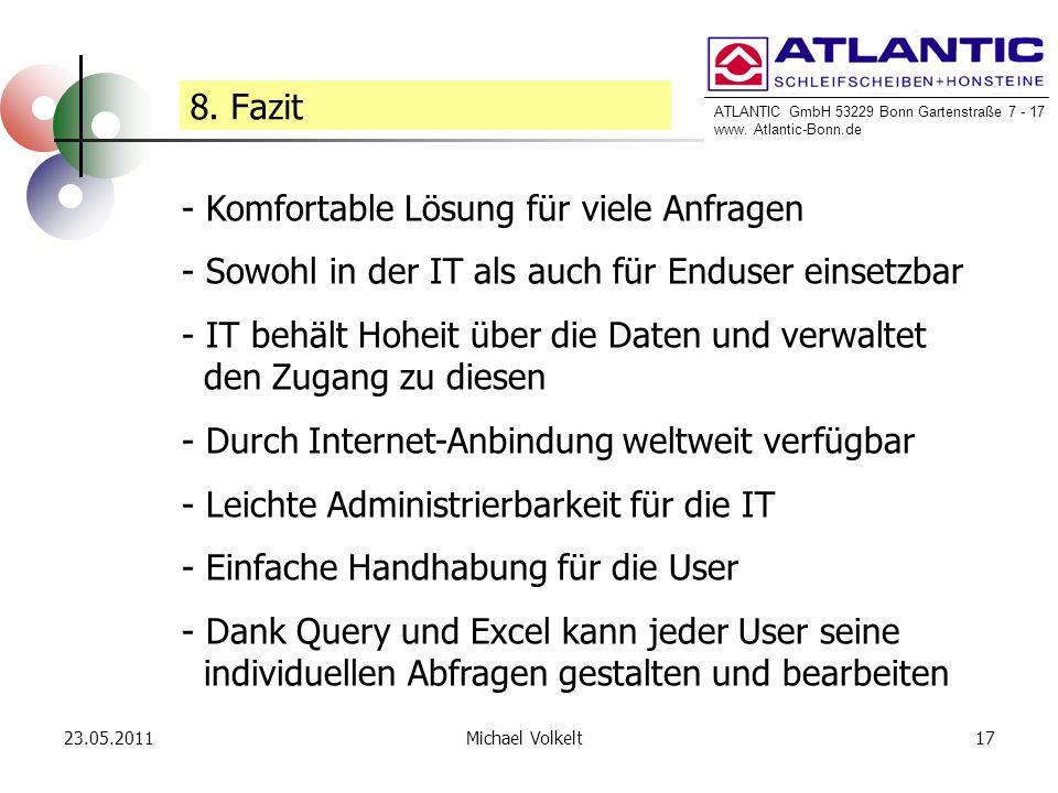 ATLANTIC GmbH 53229 Bonn Gartenstraße 7 - 17 www. Atlantic-Bonn.de 23.05.201117Michael Volkelt 8. Fazit - Komfortable Lösung für viele Anfragen - Sowo