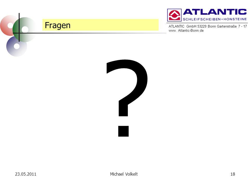 ATLANTIC GmbH 53229 Bonn Gartenstraße 7 - 17 www. Atlantic-Bonn.de 23.05.201118Michael Volkelt Fragen ?