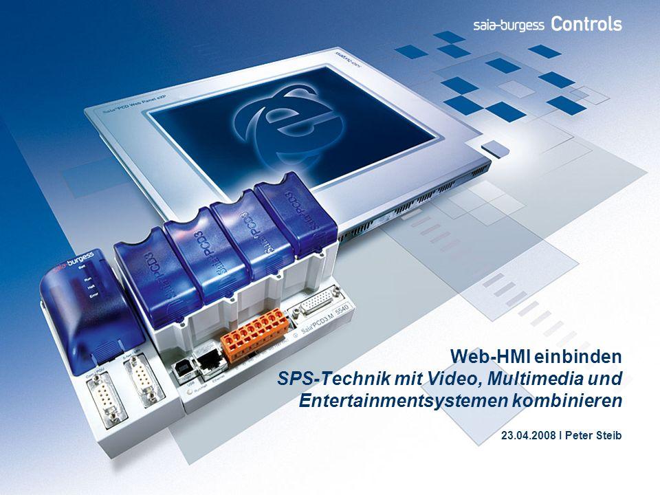 Web-HMI einbinden SPS-Technik mit Video, Multimedia und Entertainmentsystemen kombinieren 23.04.2008 I Peter Steib