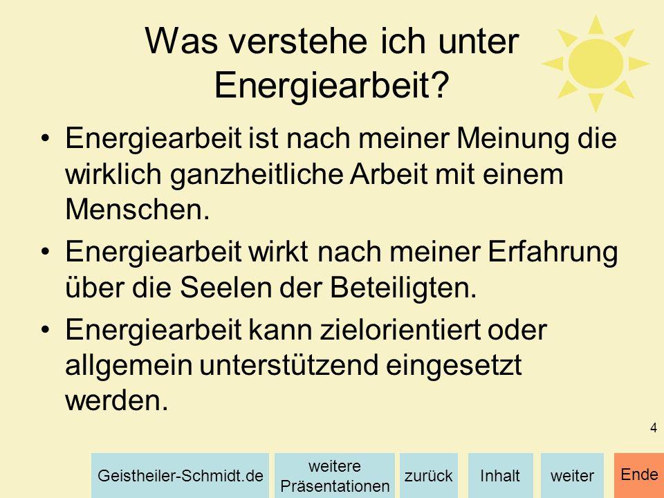 Inhaltweiterzurück weitere Präsentationen Geistheiler-Schmidt.de Ende 5 Die zielorientierte Energiearbeit soll Ihnen dabei helfen, ein gewünschtes Ergebnis zu erreichen, wenn dieses nach Ihrem göttlichen Plan für Sie sinnvoll ist.