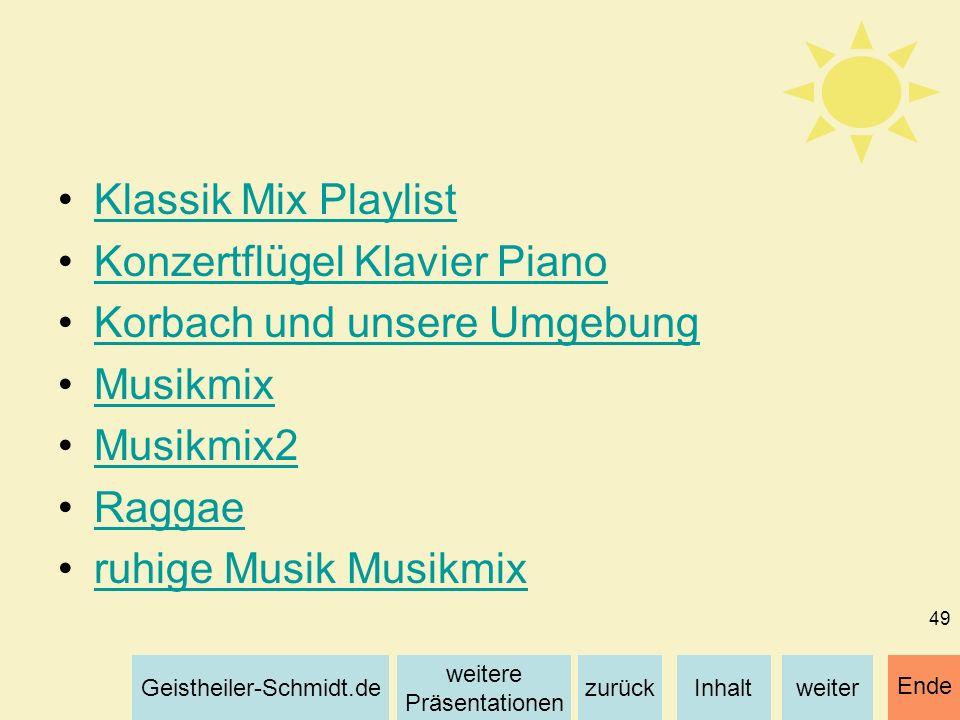 Inhaltweiterzurück weitere Präsentationen Geistheiler-Schmidt.de Ende 49 Klassik Mix Playlist Konzertflügel Klavier Piano Korbach und unsere Umgebung