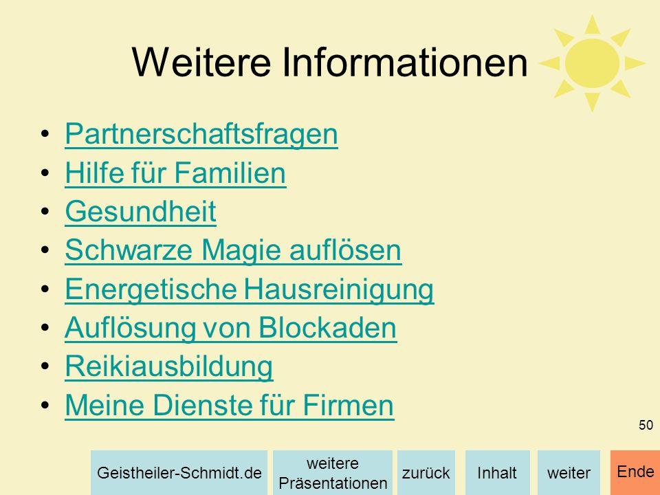 Inhaltweiterzurück weitere Präsentationen Geistheiler-Schmidt.de Ende 50 Weitere Informationen Partnerschaftsfragen Hilfe für Familien Gesundheit Schw