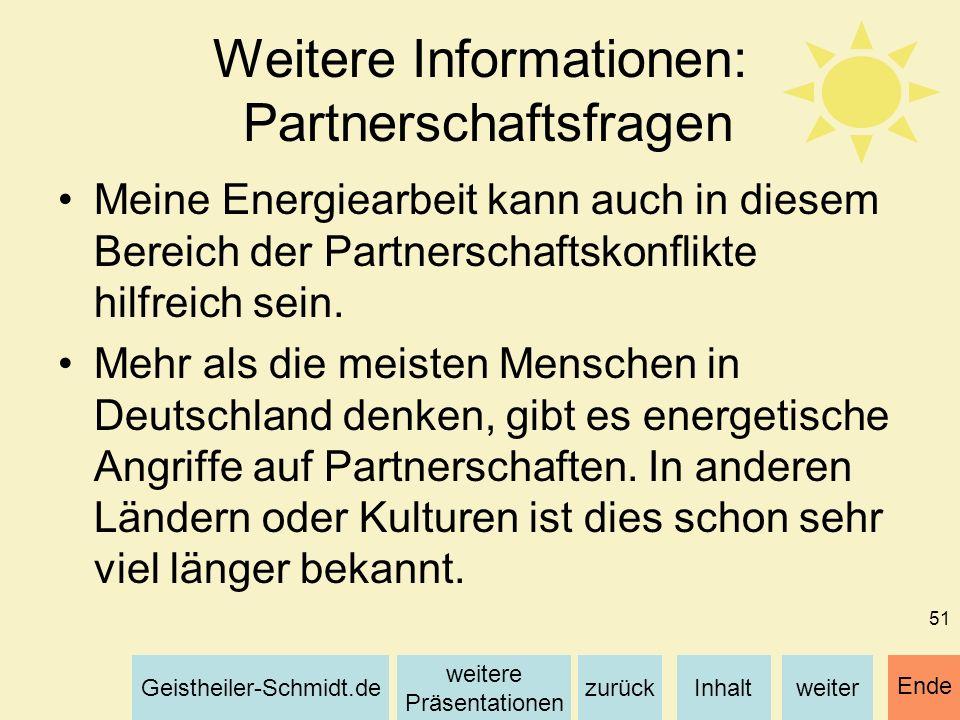 Inhaltweiterzurück weitere Präsentationen Geistheiler-Schmidt.de Ende 51 Weitere Informationen: Partnerschaftsfragen Meine Energiearbeit kann auch in