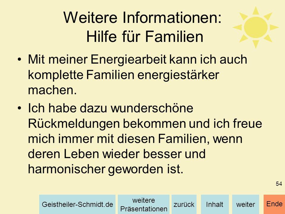 Inhaltweiterzurück weitere Präsentationen Geistheiler-Schmidt.de Ende 54 Weitere Informationen: Hilfe für Familien Mit meiner Energiearbeit kann ich a