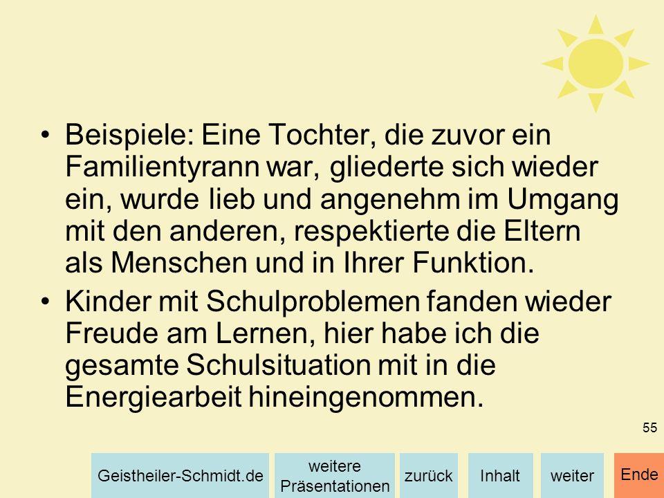 Inhaltweiterzurück weitere Präsentationen Geistheiler-Schmidt.de Ende 55 Beispiele: Eine Tochter, die zuvor ein Familientyrann war, gliederte sich wie