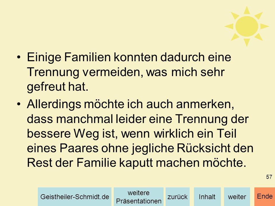 Inhaltweiterzurück weitere Präsentationen Geistheiler-Schmidt.de Ende 57 Einige Familien konnten dadurch eine Trennung vermeiden, was mich sehr gefreu