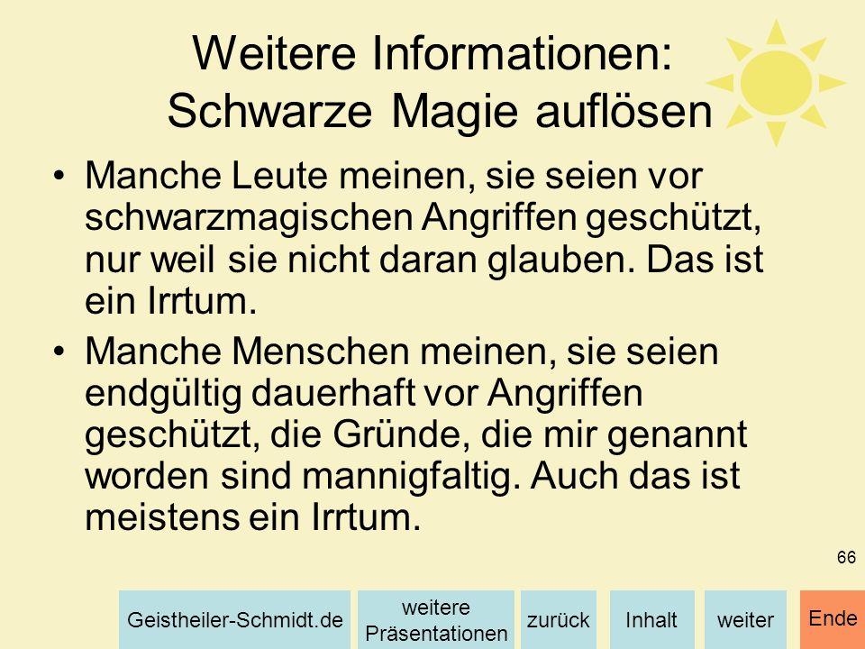 Inhaltweiterzurück weitere Präsentationen Geistheiler-Schmidt.de Ende 66 Weitere Informationen: Schwarze Magie auflösen Manche Leute meinen, sie seien