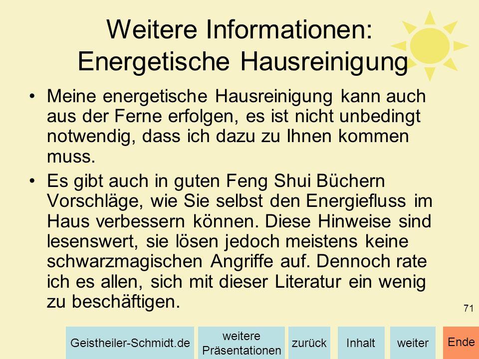 Inhaltweiterzurück weitere Präsentationen Geistheiler-Schmidt.de Ende 71 Weitere Informationen: Energetische Hausreinigung Meine energetische Hausrein