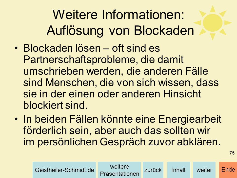 Inhaltweiterzurück weitere Präsentationen Geistheiler-Schmidt.de Ende 75 Weitere Informationen: Auflösung von Blockaden Blockaden lösen – oft sind es