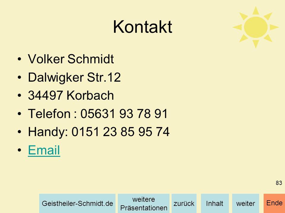 Inhaltweiterzurück weitere Präsentationen Geistheiler-Schmidt.de Ende 83 Kontakt Volker Schmidt Dalwigker Str.12 34497 Korbach Telefon : 05631 93 78 9