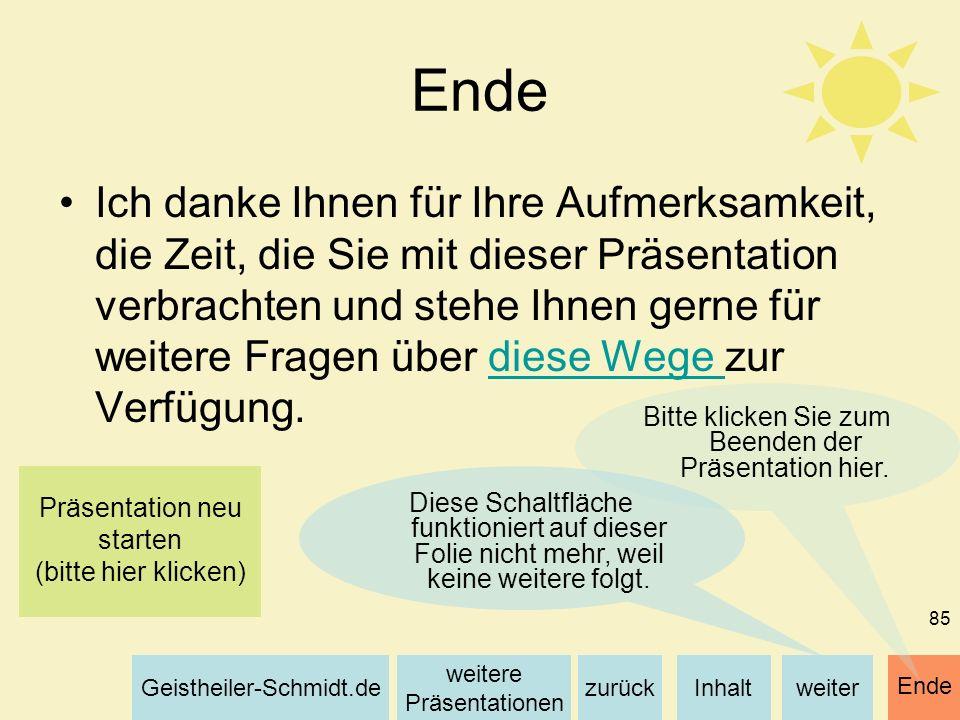 Inhaltweiterzurück weitere Präsentationen Geistheiler-Schmidt.de Ende 85 Ende Ich danke Ihnen für Ihre Aufmerksamkeit, die Zeit, die Sie mit dieser Pr