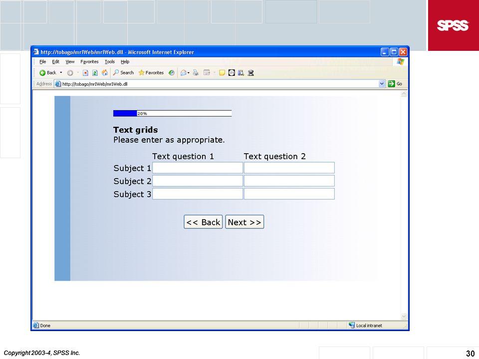 Copyright 2003-4, SPSS Inc. 30