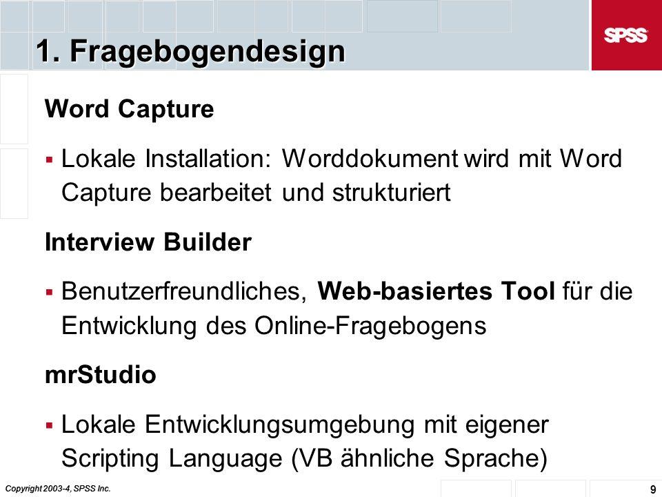 Copyright 2003-4, SPSS Inc. 10 Interview Builder