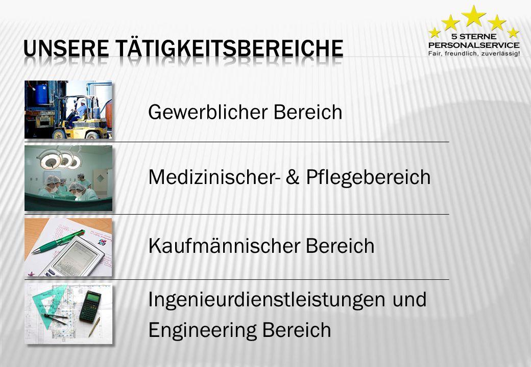 Gewerblicher Bereich Medizinischer- & Pflegebereich Kaufmännischer Bereich Ingenieurdienstleistungen und Engineering Bereich