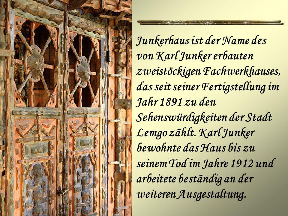 Junkerhaus ist der Name des von Karl Junker erbauten zweistöckigen Fachwerkhauses, das seit seiner Fertigstellung im Jahr 1891 zu den Sehenswürdigkeit