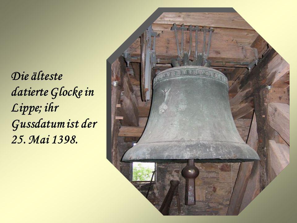 Die älteste datierte Glocke in Lippe; ihr Gussdatum ist der 25. Mai 1398.