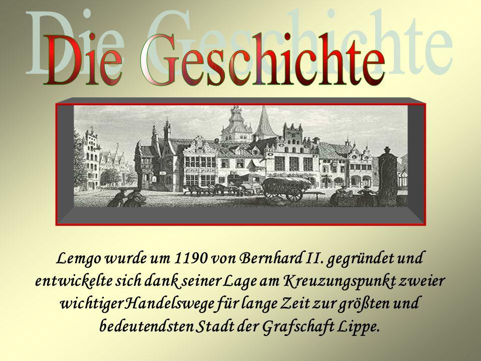 Lemgo wurde um 1190 von Bernhard II. gegründet und entwickelte sich dank seiner Lage am Kreuzungspunkt zweier wichtiger Handelswege für lange Zeit zur