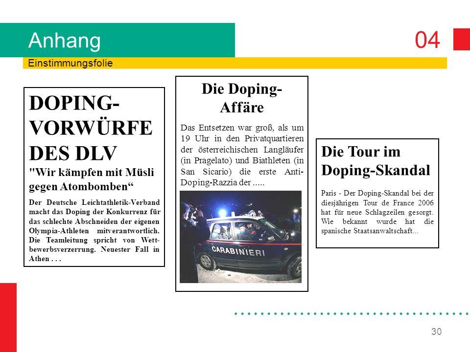04 30 Anhang Einstimmungsfolie Die Tour im Doping-Skandal Paris - Der Doping-Skandal bei der diesjährigen Tour de France 2006 hat für neue Schlagzeilen gesorgt.