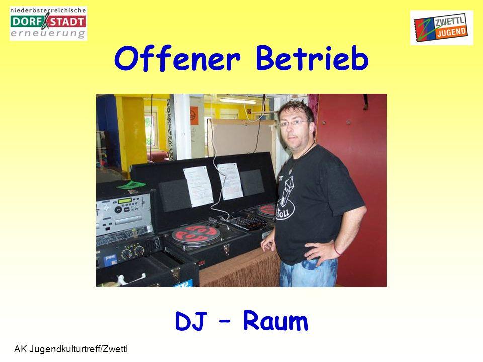 AK Jugendkulturtreff/Zwettl DJ – Raum Offener Betrieb