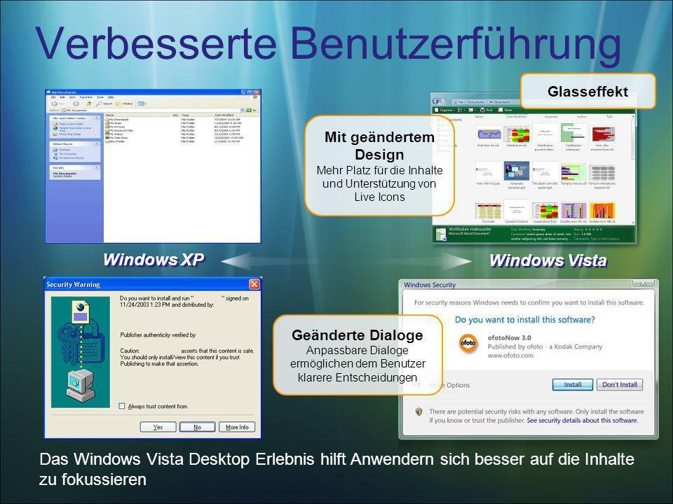 Verbesserte Benutzerführung Das Windows Vista Desktop Erlebnis hilft Anwendern sich besser auf die Inhalte zu fokussieren Windows XP Mit geändertem De